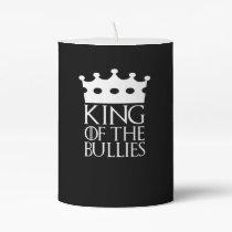 King of the Bullies, #Bullies Pillar Candle