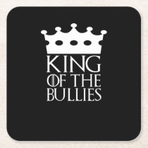 King of the Bullies, #Bullies Square Paper Coaster