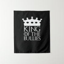 King of the Bullies, #Bullies Tapestry