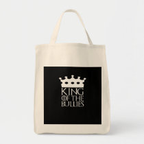 King of the Bullies, #Bullies Tote Bag