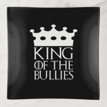 King of the Bullies, #Bullies Trinket Trays