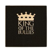 King of the Bullies, #Bullies Wood Coaster