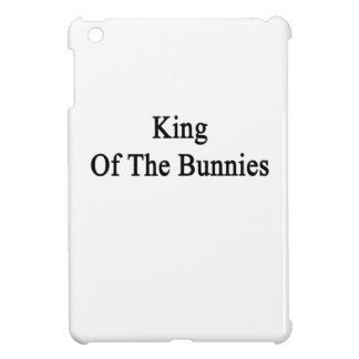 King Of The Bunnies Case For The iPad Mini