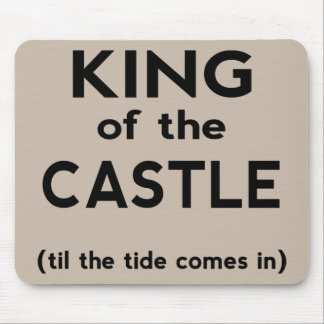 King of the Castle Mouse Pad