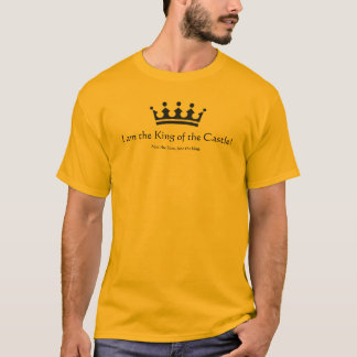 King of the Castle! T-Shirt