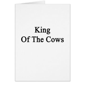 King Of The Cows Card