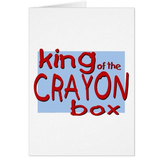 King of the Crayon Box Card