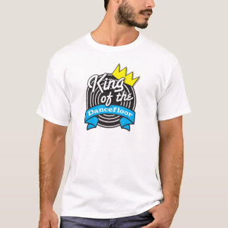 King of the Dancefloor T-Shirt
