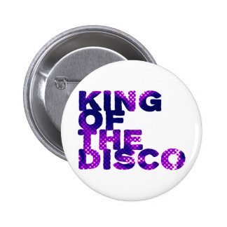 King of the Disco Button