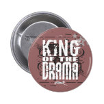 King of the Drama Pinback Buttons