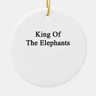 King Of The Elephants Ceramic Ornament