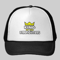 King of the Firefighters Trucker Hats