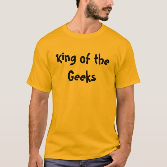 King of the Geeks T-Shirt