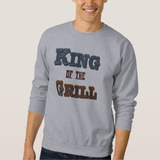 King of the Grill Funny BBQ Cooking Saying Sweatshirt