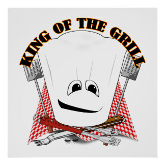 King of the Grill with Chef Hat and BBQ Tools Posters