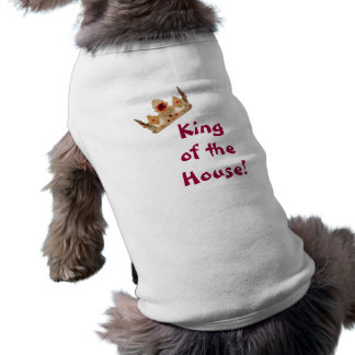 King of the House Dog Shirt