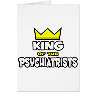 King of the Psychiatrists Card