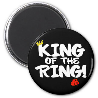 King of the Ring! Magnet