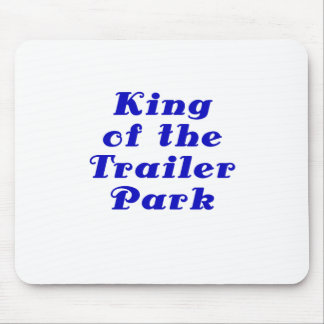 King of the Trailer Park Mouse Pad