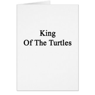 King Of The Turtles Card