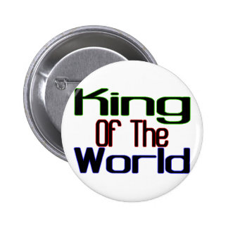 King Of The World Pinback Button