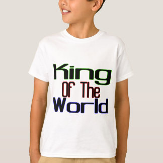 King Of The World T-Shirt