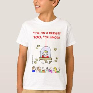 king on a budget T-Shirt