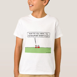 King outsourced everything. T-Shirt
