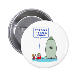king queen bomb atomic coupon 2 inch round button
