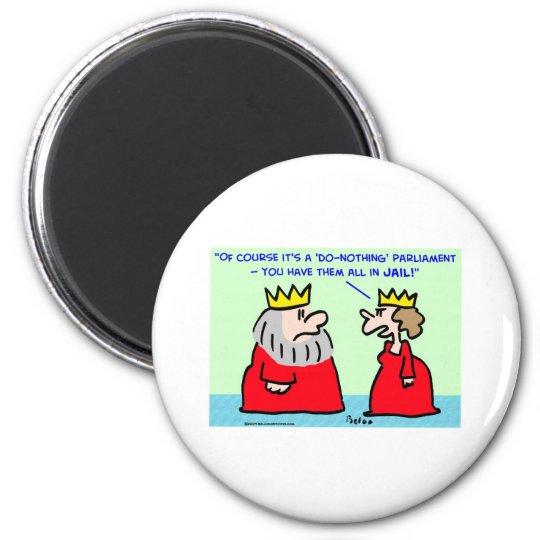 king queen do-nothing parliament magnet