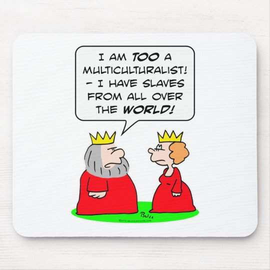 king queen multiculturalist slaves all over world mouse pad