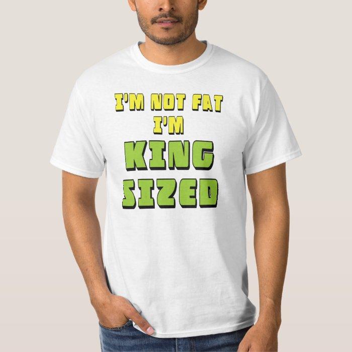 King Sized T-Shirt