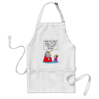 king tells prince, drop hints, and then bombs. adult apron