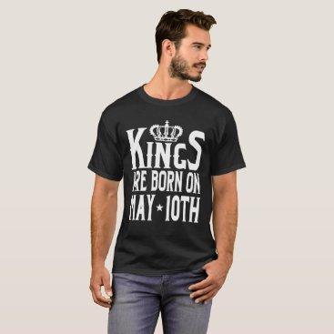teekaboom Kings Are Born On May 10th Funny Birthday T-Shirt