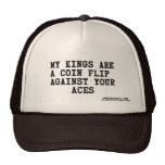 kings are coin flip against your aces poker holdem trucker hat