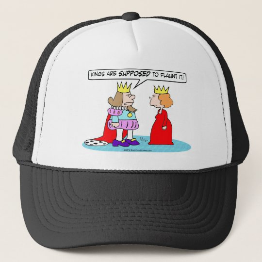 Kings are supposed to flaunt it. trucker hat