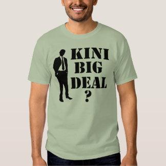 Kini big deal tee shirt