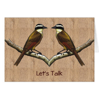 Kiskadee Birds Face To Face: Let's Talk: Apology Card