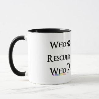 "Kismet Coffee Mug ""Who Rescued Who?"""