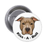 Kiss-A-Bull Pit bull Pinback Button