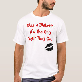 Kiss a Diabetic T-Shirt