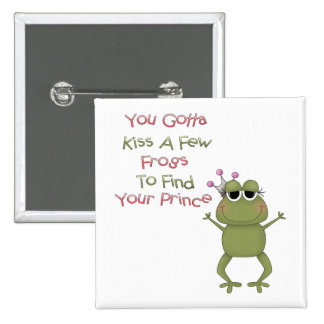 Kiss A Few Frogs Pinback Button