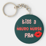 Kiss a Neuro Nurse PRN T-shirts and Gifts Key Chain