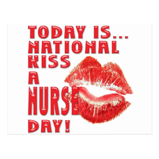 KISS A NURSE DAY! HAVE SOME FUN! POST CARDS