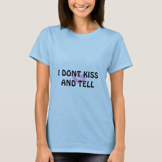 KISS AND TELL T-Shirt