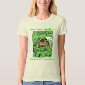 Kiss Another Toad??? T-Shirt