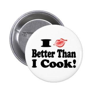 Kiss Better Than Cook Pinback Button