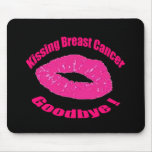 Kiss Breast Cancer Goodbye Mouse Pad