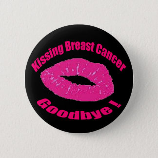 Kiss Breast Cancer Goodbye Pinback Button