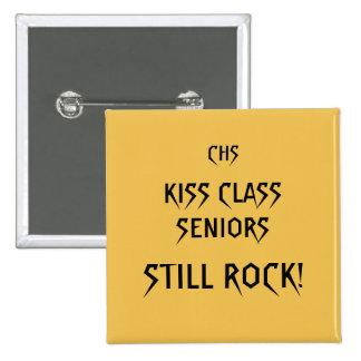 Kiss Class Seniors Rock! Square button. Pinback Button